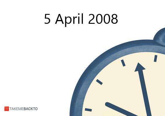 April 05, 2008 Saturday