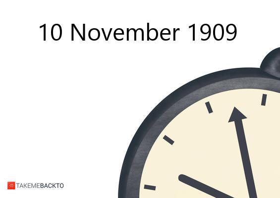 November 10, 1909 Wednesday