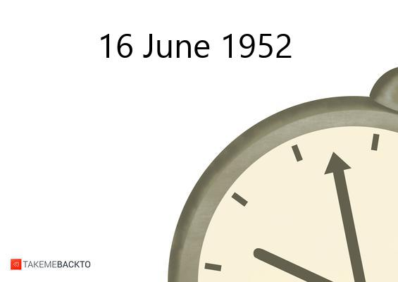 June 16, 1952 Monday