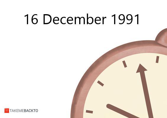 December 16, 1991 Monday