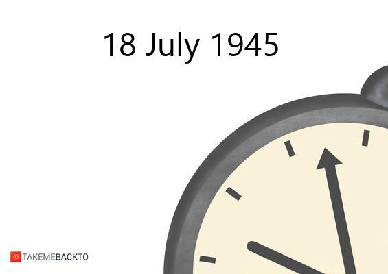 July 18, 1945 Wednesday