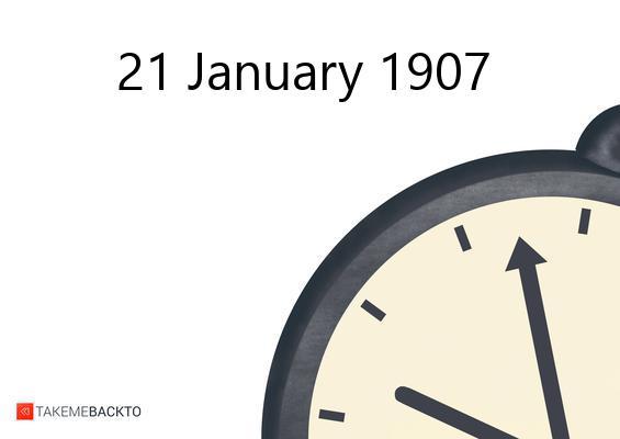 January 21, 1907 Monday