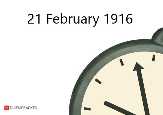 February 21, 1916 Monday