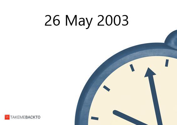 May 26, 2003 Monday